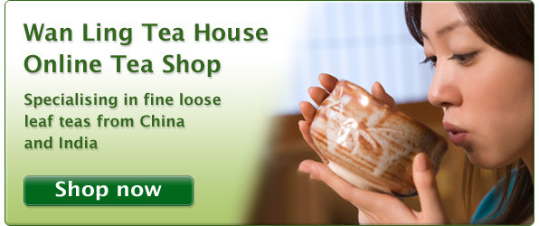 Welcome to Wan Ling Tea House - Online Tea Shop. UK based Chinese Tea Specialists.